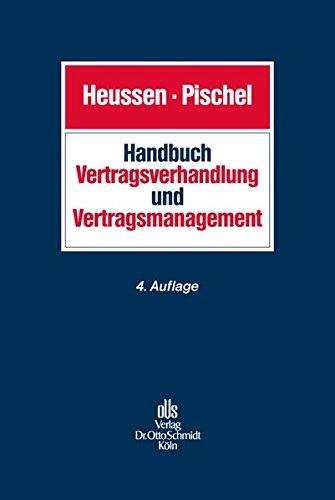 Handbuch Vertragsverhandlung und Vertragsmanagement: Planung, Verhandlung, Design und Durchführung von Verträgen -
