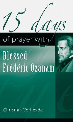 15 Days of Prayer with Blessed Frederic Ozanam por Christian Verheyde