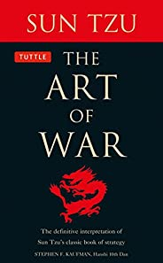 The Art of War: The Definitive Interpretation of Sun Tzu's Classic Book of Stra