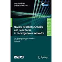 Quality, Reliability, Security and Robustness in Heterogeneous Networks: 12th International Conference, QShine 2016, Seoul, Korea, July 7-8, 2016, ... and Telecommunications Engineering)