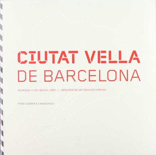 Ciutat Vella de Barcelona: memòria d'un procès urbà = memoria de un proceso urbano