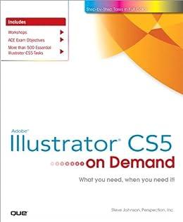 Adobe Illustrator CS5 on Demand by [Johnson, Steve, Perspection Inc.]