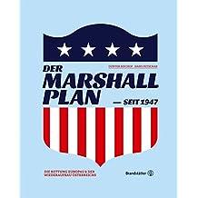 Der Marshallplan - Die Rettung Europas und der Wiederaufbau Österreichs