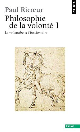 Philosophie de la volonté, t. 1. Le Volontaire et (1)