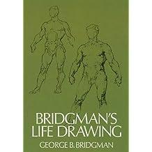 Bridgman's Life Drawing (Dover Anatomy for Artists) by George B. Bridgman (2000-01-02)
