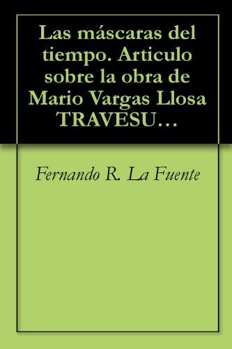 Las máscaras del tiempo. Articulo sobre la obra de Mario Vargas Llosa TRAVESURAS DE LA NIÑA MALA (un articulo de la revista de Libros)