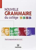 Nouvelle grammaire du collège de la 6e à la 3e de Céline Dunoyer