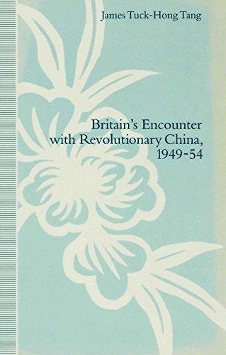 Britain's Encounter with Revolutionary China, 1949–54