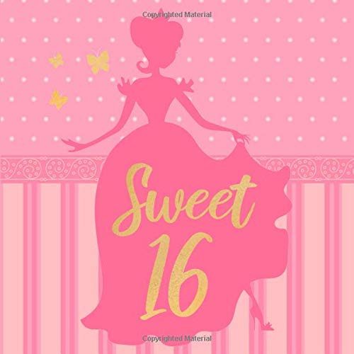 Sweet 16: Pink and Gold Sweet Sixteen Guest Book for Girls 16th Birthday Party - Princess with Gown Silhouette - Gold Writing & Butterflies - Bday ... & Space for Message  (112 Pages 8.25 x 8.25)