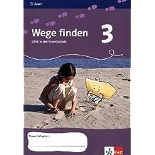 Wege finden / Arbeitsheft - 3. Jahrgangsstufe: Ethik in der Grundschule. Neuentwicklung