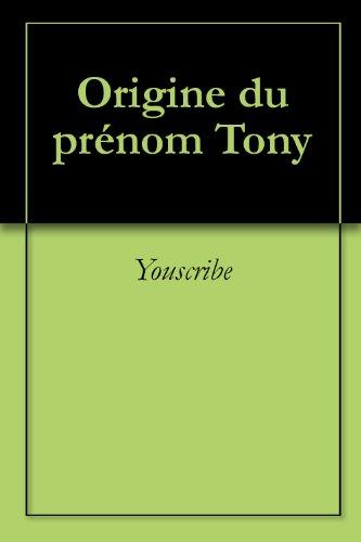 Origine du prénom Tony (Oeuvres courtes)