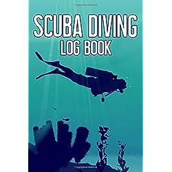 Scuba Diving Log Book: Scuba Diver's Diving Tracker