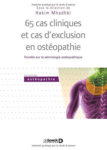 65 cas cliniques et cas d'exclusion en ostéopathie : Fondés sur la sémiologie ostéopathique por Collectif