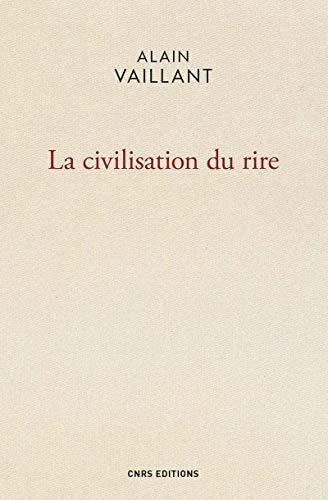 La Civilisation du rire par Alain Vaillant