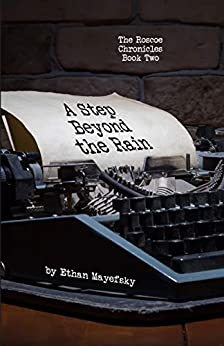 A Step Beyond the Rain (The Roscoe Chronicles Book Two) (English Edition) de [Mayefsky, Ethan]