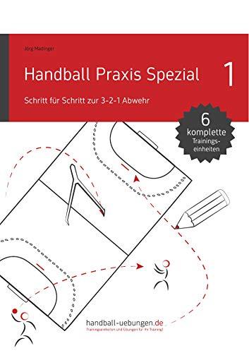 Handball Praxis Spezial 1 - Schritt für Schritt zur 3-2-1 Abwehr