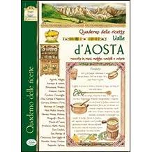 Civiltà della fonduta. Quaderno delle ricette della Valle d'Aosta