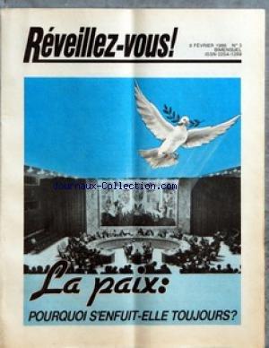 REVEILLEZ VOUS [No 3] du 08/02/1986 - LA PAIX POURQUOI S'ENFUIT-ELLE TOUJOURS - LA GUERRE OU LA PAIX VOUS ETES CONCERNE - LA GUERRE POURQUOI - COMMENT LA PAIX PEUT-ELLE DEVENIR UNE REALITE - TRENTE ANNEES D'AMOUR ET DE DEVOUEMENT - TRISOMIE 21 DU NOUVEAU - MOTS CROISES - LES JEUNES S'INTERROGENT COMMENT PUIS-JE NOUER DES RELATIONS ETROITES AVEC DIEU - L'ECONOMIE POLITIQUE LA SCIENCE LUGUBRE - AIMERIEZ-VOUS TRAVAILLER PENDANT VOS VACANCES - D'APRES LA BIBLE LE TERRORISME POURQUOI PREND-IL UNE TE par Collectif
