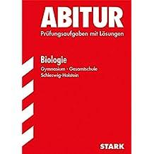 Abitur-Prüfungsaufgaben Schleswig-Holstein: Abiturprüfung Schleswig-Holstein - Biologie