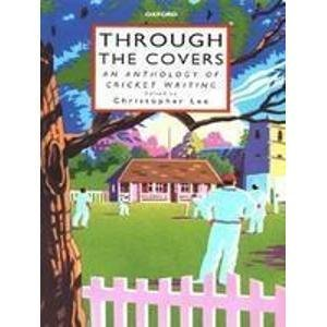 Through the Covers: Anthology of Cricket Writing
