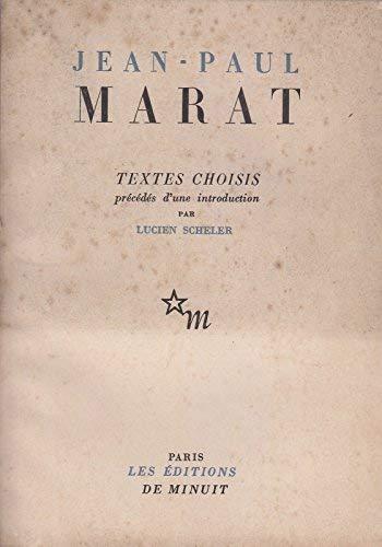Jean-Paul Marat. Textes choisis précédés d'une introduction par Lucien Scheler. Editions de Minuit. 1945. (Révolution française)