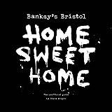 Banksy's Bristol: Home Sweet Home