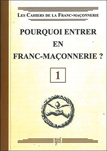 Pourquoi entrer en Franc-Maçonnerie ? Livret 1 par Oxus (éditions)