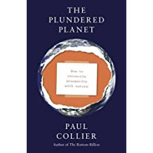 The Plundered Planet: How to Reconcile Prosperity With Nature by Paul Collier (2010-05-06)