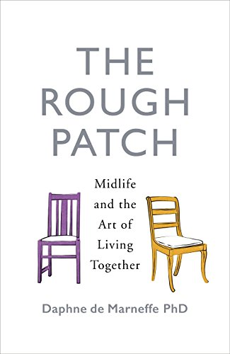 The Rough Patch: Midlife and the Art of Living Together por Daphne de Marneffe