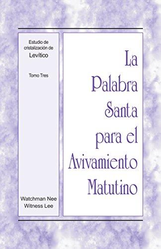 La Palabra Santa para el Avivamiento Matutino - Estudio de cristalización de Levítico, Tomo 3 por Witness Lee