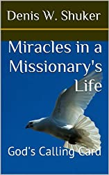 Miracles in a Missionary's Life: God's Calling Card (Volume Book 1)