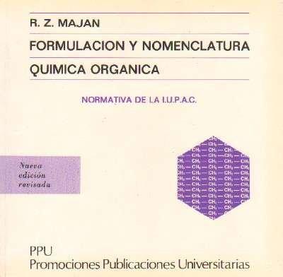 FORMULACION Y NOMENCLATURA. QUIMICA ORGANICA.
