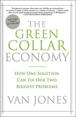 [( The Green Collar Economy: How One Solution Can Fix Our Two Biggest Problems By Jones, Van ( Author ) Paperback Oct - 2009)] Paperback