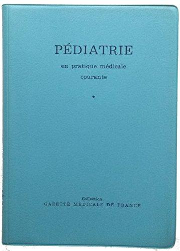 Pédiatrie en pratique médicale courante (Collection Gazette médicale de France)