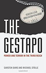 The Gestapo: Power and Terror in the Third Reich by Carsten Dams (2014-05-22)