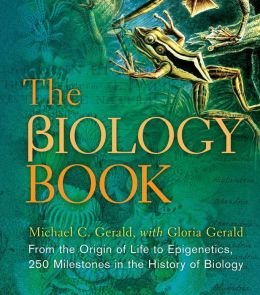 From the Origin of Life to Epigenetics, 250 Milestones in the History of Biology The Biology Book (Hardback) - Common