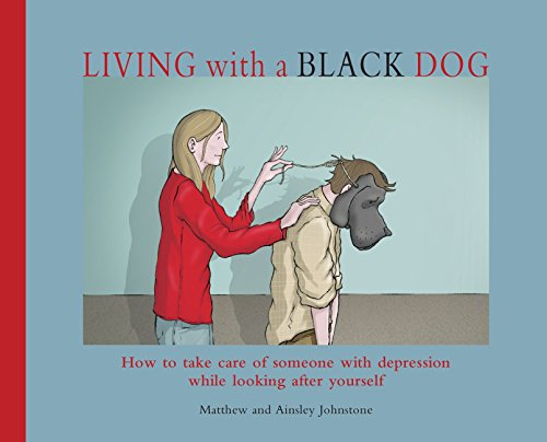 Living with a Black Dog by Matthew Johnstone, Ainsley Johnstone