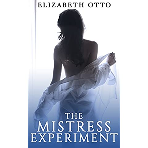 The Mistress Experiment (Mistress series Book 1) (English Edition)