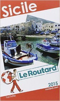Guide du Routard Sicile 2015 de Collectif ( 29 octobre