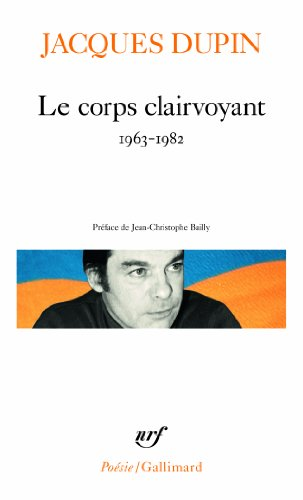 Le Corps Clairvoyant (Poesie/Gallimard)