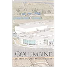 COLUMBINE: The Story of a Terrible American Tragedy (English Edition)