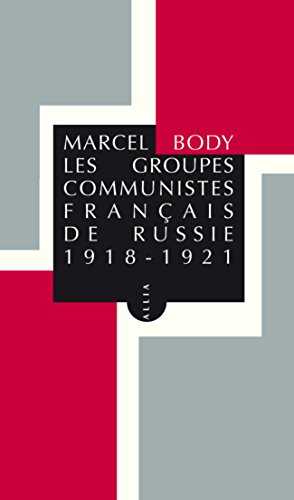 Les Groupes communistes français de Russie 1918-1922
