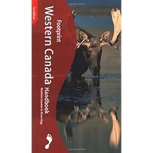 Western Canada Handbook (Footprint Western Canada Handbook)