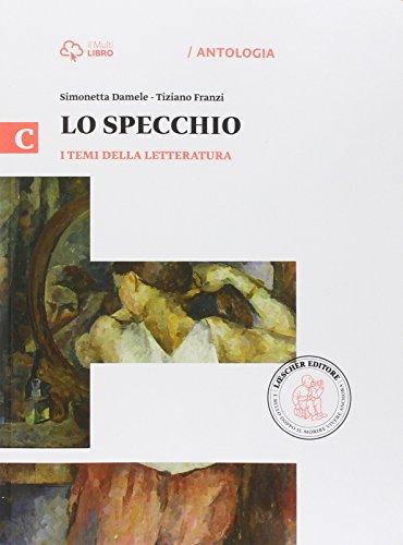 Lo specchio. Vol. C-I temi della letteratura. per le Scuole superiori. Con e-book. Con espansione online