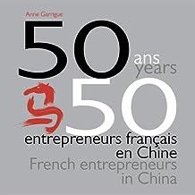 50 ans, 50 entrepreneurs français en Chine