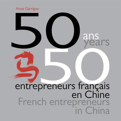50 ans, 50 entrepreneurs français en Chine par Collectif