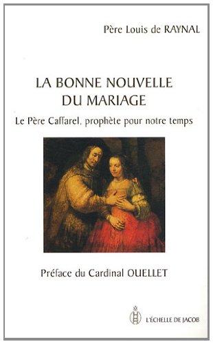 la-bonne-nouvelle-du-mariage-le-pere-caffarel-prophete-pour-notre-temps