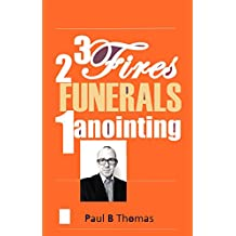 Three Fires Two Funerals One Anointng