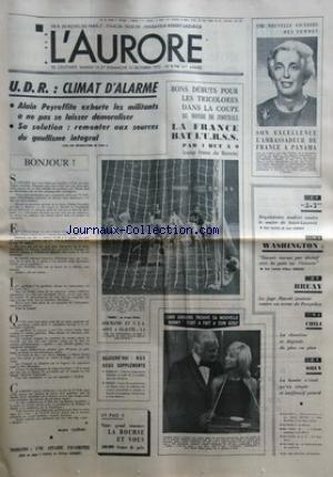 AURORE (L') [No 8746] du 14/10/1972 - U.D.R. / LMAT D'ALARME - ALAIN PEYREFITTE ET LES MILITANTS -BONJOUR PAR GUERIN -LES SPORTS -CURD JURGENS TROUVE SA NOUVELLE BUNNY -CHILI / LA SITUATION SE DEGRADE -BRUAY / LE JUGE PASCAL PROTESTE CONTRE UN TERME DE POMPIDOU -WASHINGTON ET LE VIETNAM -PROCES 5 - 7 A LYON / REQUISITOIRE CONTRE LE MAIRE DE SAINT-LAURENT -SON EXCELLENCE L'AMBASSADEUR DE FRANCE A PANAMA / NOUVELLE VICTOIRE DES FEMMES -
