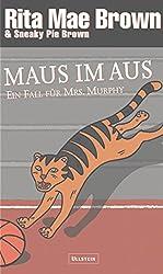 Maus im Aus: Ein Fall für Mrs. Murphy (Ein Mrs.-Murphy-Krimi 11)